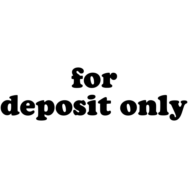 FOR DEPOSIT ONLY Lower Case Stock Stamp Imprint